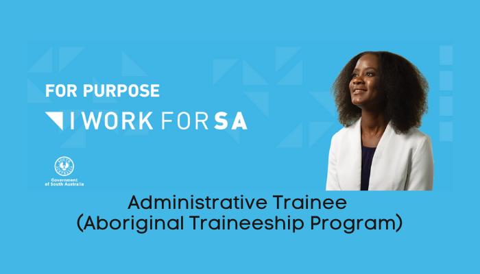 Administrative Trainee (Aboriginal Traineeship Program)