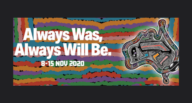 NAIDOC 2020 – Always was, Always will be