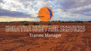 Kokatha Heritage Services - Trainee Manager Position