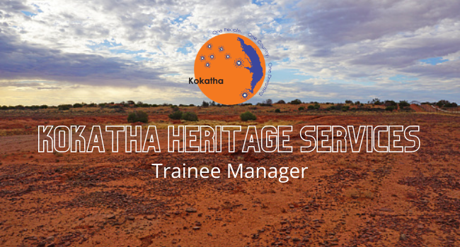 Kokatha Heritage Services – Trainee Manager Position