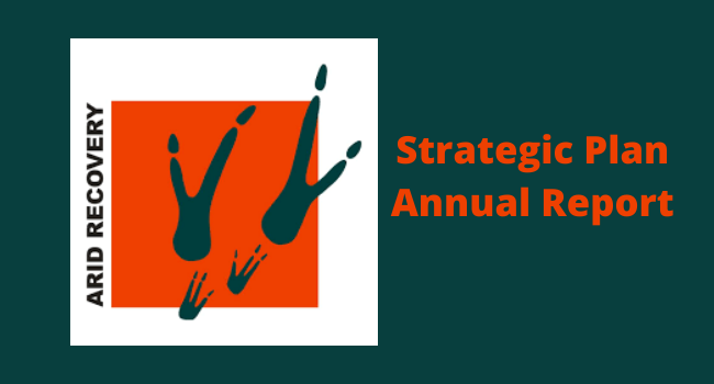 Arid Recovery Strategic Plan and Annual Report