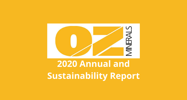 OZ Minerals - 2020 Full Year Financial Results/Annual & Sustainability Report