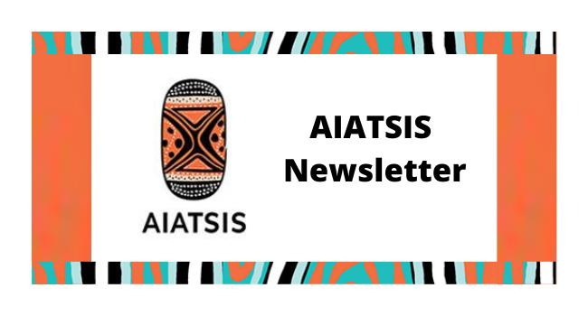 AIATSIS Newsletter