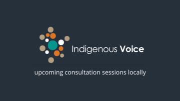 Indigenous Voice Consultation- Port Augusta