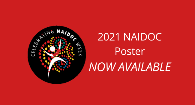 2021 NAIDOC Poster - Available now