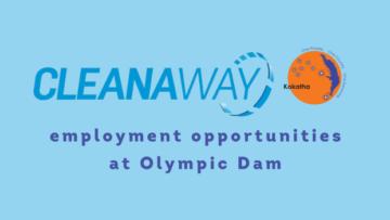 Job Alert - Olympic Dam - Cleanaway