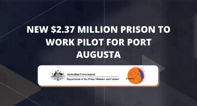 Media Release - KAC and Port Augusta Prison Pilot